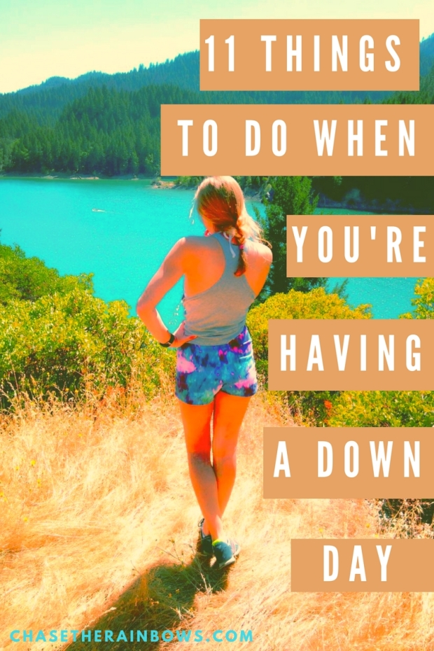 11 things to do when youre having a down day
